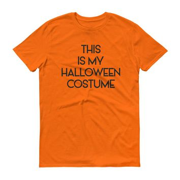 This Is My Halloween Costume | Funny Halloween Shirts