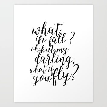 What If I Fall Oh But My Darling What If You Fly,Gift For Her,Women Gifts,Funny Print,Girls Room Art Art Print by TypoHouse