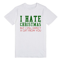 I HATE CHRISTMAS BUT I STILL EXPECT A GIFT FROM YOU