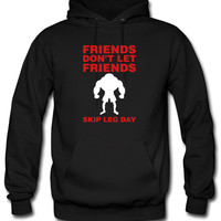 Friends Don't Let Friends Skip Leg Dayd Hoodie