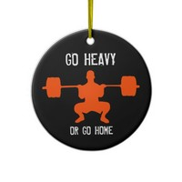 Go Heavy Or Go Home - Weight Lifting