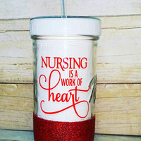 Nursing - Glittered Mason Jar Tumbler - Glittered Jar with Straw - 24oz Custom Tumbler - Custom Nurse Drinkware - Ball Jar Tumbler