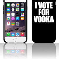 I Vote For Vodka 5 5s 6 6plus phone cases