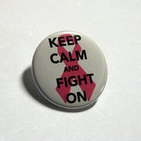 "Keep Calm & Fight On 1.5"" Pin by BayleafButtons on Etsy"