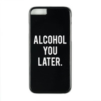 Alcohol You Later Case