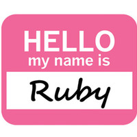 Ruby Hello My Name Is Mouse Pad
