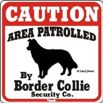 """Dog Yard Sign """"Caution Area Patrolled By Border Collie Security Company"""""""