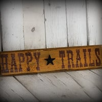 Happy Trails - Yellow Reclaimed painted and distressed wood sign by MannMadeDesigns4