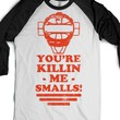 You're Killin Me Smalls (Vintage Baseball) |