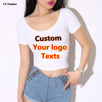 sexy crop top t shirt women tops quick CUSTOM LOGO/TEXTS tshirt DIY printed summer Autumn top Girl t-shirt tee tops