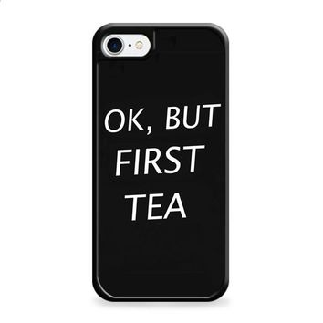 OK But First Tea iPhone 6 Plus | iPhone 6S Plus case