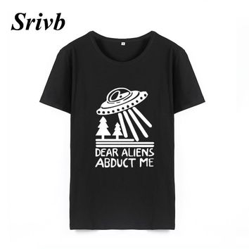 Srivb Dear Aliens Abduct Me Graphic Tees Women Tumblr Funny Kawaii Loose Women T-shirt Tops Harajuku Fashion Print T Shirt Women