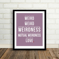 Quotes Lyrics and Inspirations  Weird by BetweenEverything on Etsy