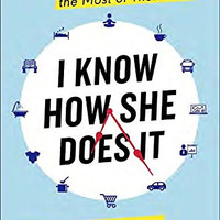 I Know How She Does It by Laura Vanderkam (Bargain Books)