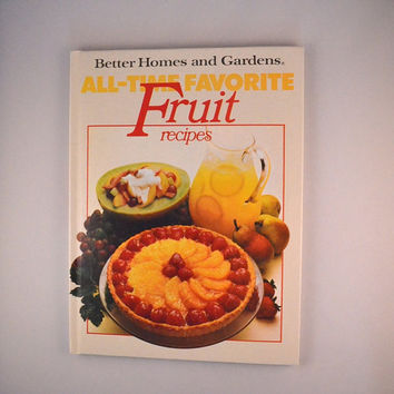 Vintage 1980 Better Homes and Gardens All Time Favorite Fruit Recipes, Healthy Fruit Recipes For The Whole Family