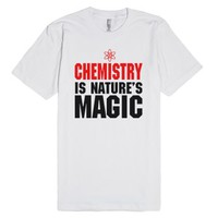 Chemistry Is Nature's Magic Shirt-Unisex White T-Shirt