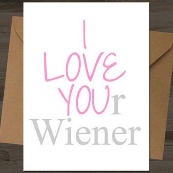 I Love You(r Wiener) Card, anniversary card, anniversary gifts, birthday card, birthday gifts,funny anniversary, funny birthday card man