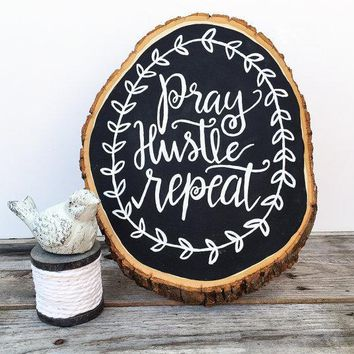 """""""Pray Hustle Repeat"""" ~ Hand Painted Sign"""