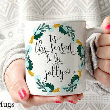Christmas Coffee Mugs, Christmas Gifts, Coffee Mugs With Sayings, Coffee Mugs With Quotes, Housewarming Gifts, Coffee Mugs for Her (C111)