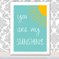 You Are My Sunshine Print Kids Poster Wall Art Teal Aqua Blue