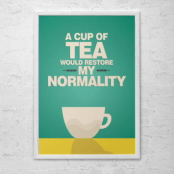 KITCHEN ART PRINT- A cup of tea would restore my normality - Retro design