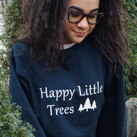 Happy Little Trees Sweatshirt. Unisex Sweatshirt.