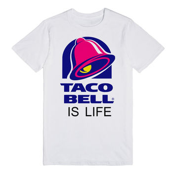 TACO BELL IS LIFE