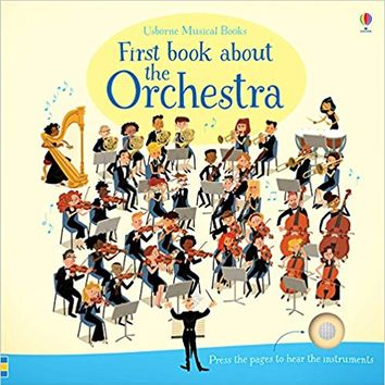 First Book About The Orchestra (Musical Books) Board book – 2001