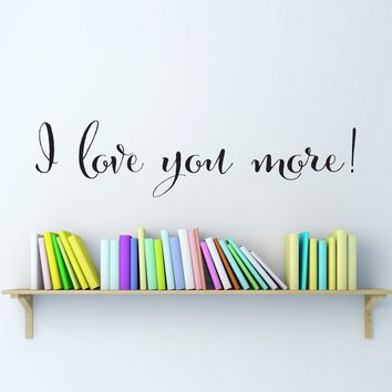 Love Wall Decal - I love you more Decal - Bedroom Wall Sticker - Medium