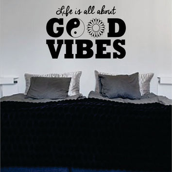 Life Is All About Good Vibes Yin Yang Flower Quote Decal Sticker Wall Vinyl