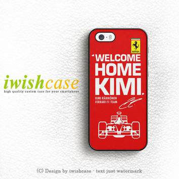 Kimi Raikkonen Welcome Home Ferrari F1 Team iPhone 5 5S 5C Case Cover