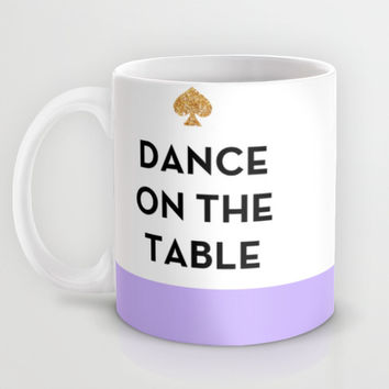 Dance on the Table - Kate Spade Inspired Mug by Rachel Additon | Society6