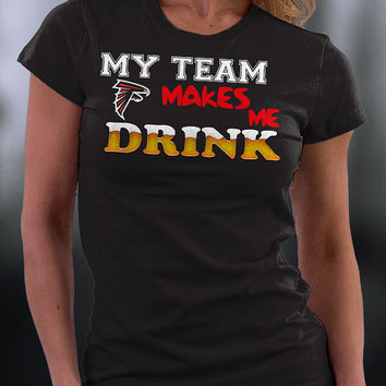 Atlanta Falcons, Atlanta Falcons Tshirt, Falcons T Shirt, Atlanta Falcons My Team Makes Me Drink T-shirt