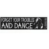 Bob Marley - Forget Your Troubles & Dance Bumper Sticker on Sale for $2.99 at HippieShop.com