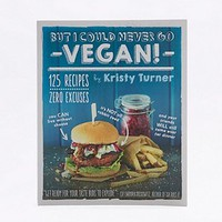 But I Could Never Go Vegan! Book - Urban Outfitters