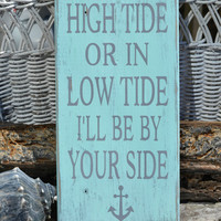 Beach Decor, In High Tide or Low Tide - Beach Sign - Beach Wedding - Anchor Decor - Nautical - Couples Gift