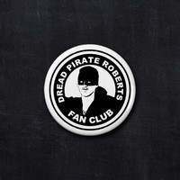 Dread Pirate Roberts fan club button