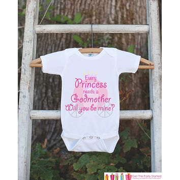 Will You Be My Godmother Outfit - Newborn Baby Girl Bodysuit - Every Princess Needs a Godmother Onepiece - Godchild and Godparent Keepsake