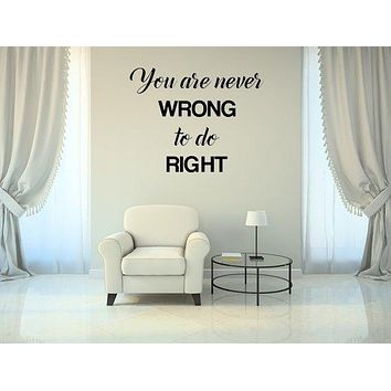 You Are Never Wrong To Do Right Decal