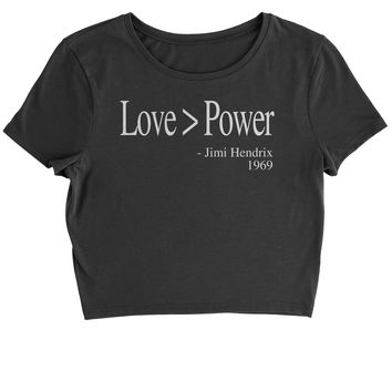 Love Is Greater Than Power Quote Cropped T-Shirt