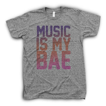 Music Is My Bae | I Love Music Quote, Funny Girl Tees