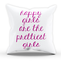 Happy Girls Prettiest Cushion Novelty Cushion Bedroom Cushion Pillow Bed Throw Gift Cushion Funny Cushion 217