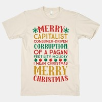 Merry Corruption Of A Pagan Holiday, I Mean Christmas | T-Shirts, Tank Tops, Sweatshirts and Hoodies | Human