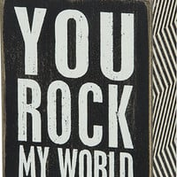 Rock My World Box Sign