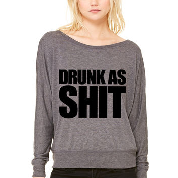 Drunk As Shit WOMEN'S FLOWY LONG SLEEVE OFF SHOULDER TEE