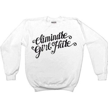 Eliminate Girl Hate -- Sweatshirt