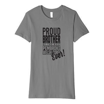 Proud Brother Of The Best Pembroke Welsh Corgi Ever! T-Shirt