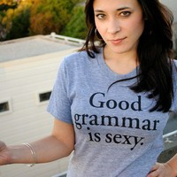 Good Grammar is Sexy Tshirt by StudioNico on Etsy