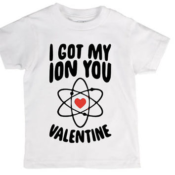 Ion you valentine, valentines shirt, science valentine, science joke, science pun, nerd geek joke, ion atom neutron, molecule joke, love