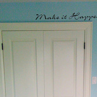 Make it Happen Above the Closet Door by imprinteddecals on Etsy